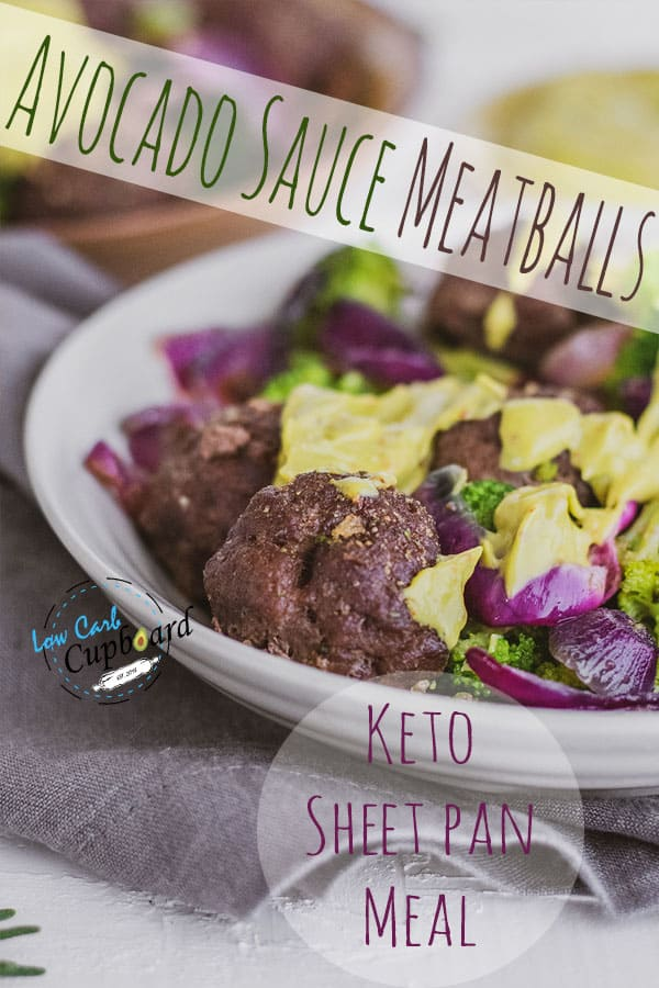 Easy sheet pan meal. Avocado Sauce Meatballs is a delicious low carb dinner. Low carb meatball recipe. #sheetpanmeal #ketomeatballs