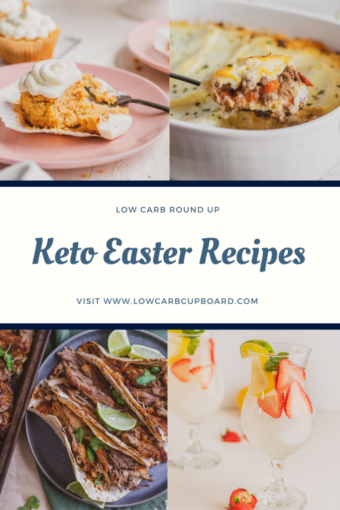 Easy and delicious Keto Easter Recipes. A round up of different low carb Easter recipes to make that are great for the Keto Diet. #ketoeaster #easterrecipes